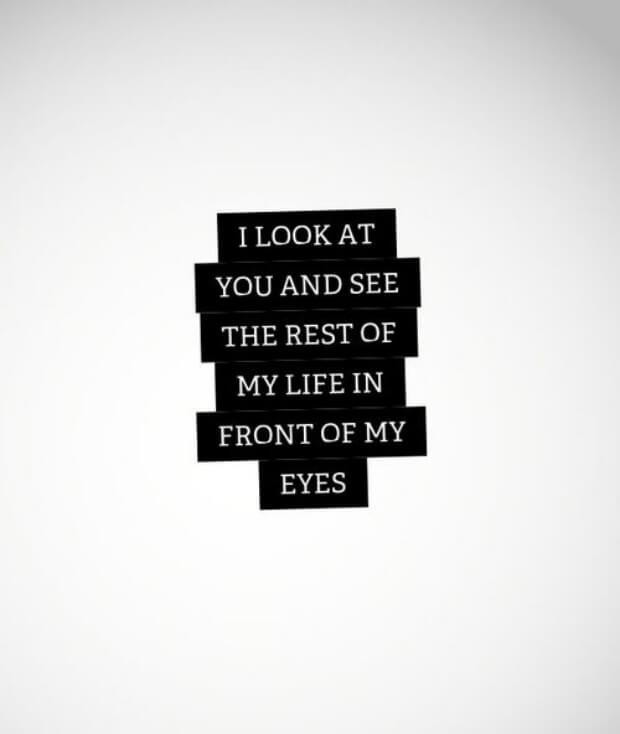 I Look At You And See The Rest Of My Life